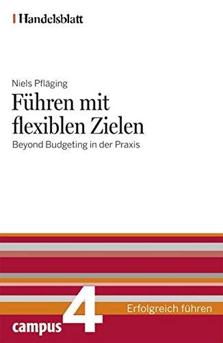 Führen mit flexiblen Zielen - Handelsblatt: Beyond Budgeting in der Praxis