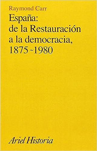 España: de la Restauración a la democracia, 1875-1980 Ariel Historia: Amazon.es: Carr, Raymond: Libros