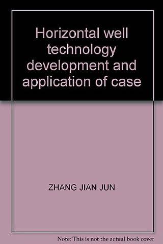 Horizontal well technology development and application of case (Horizontal Well Technology)