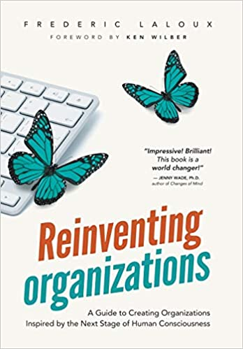 Book Image: Reinventing Organizations: A Guide to Creating Organizations Inspired by the Next Stage in Human Consciousness