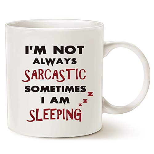 Funny Quote Coffee Mug Christmas Gifts - Im not always sarcastic, sometimes Im sleeping - Unique Christmas or Birthday Gifts Porcelain Cup White, 14 Oz