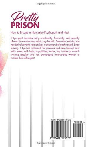 Pretty Prison: How to Escape A Narcissist/Psychopath and