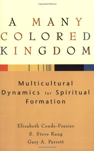 Download A Many Colored Kingdom: Multicultural Dynamics for Spiritual Formation pdf