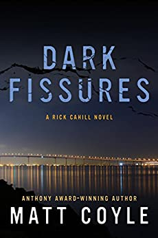 Dark Fissures (The Rick Cahill Series) by [Coyle, Matt]