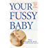 Your Fussy Baby: How to Soothe Your Newborn