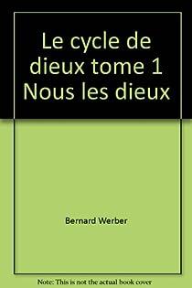 Cycle des Dieux, tome 1 : Nous, les dieux : L'Ile des sortilèges par Werber