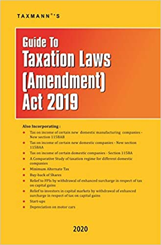 Taxmann's Guide to Taxation Laws (Amendment) Act 2019 (2020 Edition)