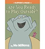 Are You Ready to Play Outside? (Elephant & Piggie Books) (Hardback) - Common