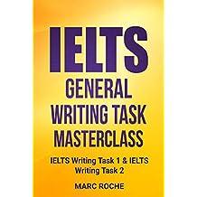 IELTS General Writing Task Masterclass ®: IELTS Writing Task 1 & IELTS Writing Task 2: IELTS Writing Book 2