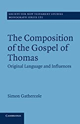The Composition of the Gospel of Thomas: Original Language and Influences (Society for New Testament Studies Monograph Series)