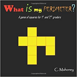 What is my perimeter?: a game of squares for 1st and 2nd graders