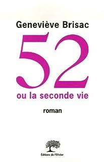 52 ou la seconde vie, Brisac, Geneviève