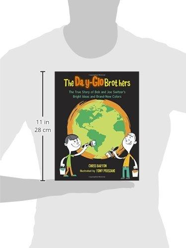 The Day-Glo Brothers: The True Story of Bob and Joe Switzer's Bright Ideas and Brand-New Colors by Barton, Chris/ Persiani, Tony (ILT) (Image #3)