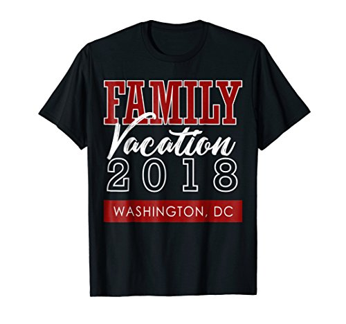 Family Vacation Washington DC 2018 Tshirt Travel Holiday by Family Vacation Holiday Trip Shirt