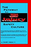 The Pathway to a Zero Injury Safety Cult, Emmitt Nelson, 0966489683