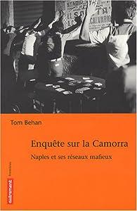 Enquête sur la Camorra : Naples et ses réseaux mafieux par Tom Behan