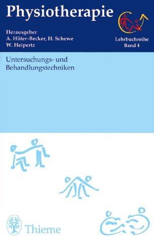 Physiotherapie, 14 Bde., Bd.4, Untersuchungstechniken und Behandlungstechniken