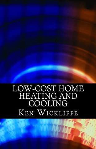 Low-Cost Home Heating and Cooling: Save Money, Reduce Energy Usage and Live More Comfortably With Space Heaters, Room and Portable Air Conditioners and Other Inexpensive (Portable Air Power)