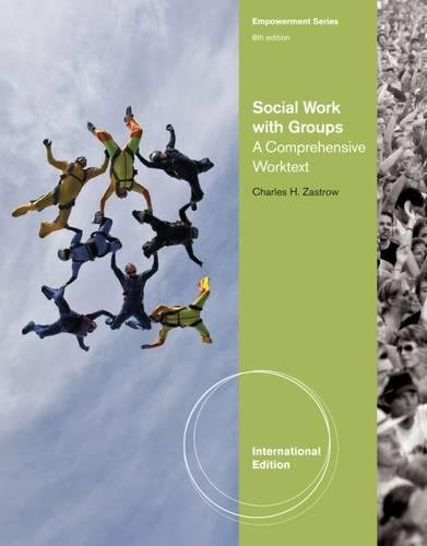 Social Work with Groups: A Comprehensive Worktext, International Edition