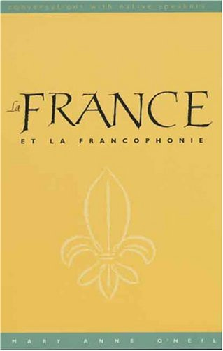 La France et la Francophonie (text): Conversations with Native Speakers