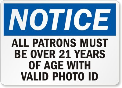 all-patrons-must-be-over-21-years-of-age-with-valid-photo-id-sign-14-x-10