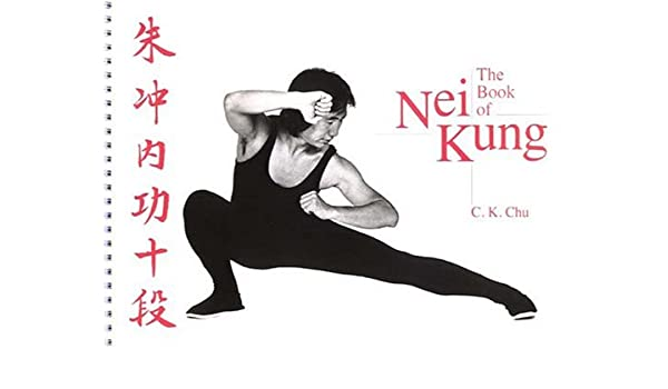 The Book of Nei Kung: Amazon.es: C. K. Chu: Libros en ...