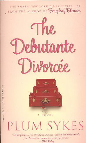 ([The Debutante Divorcee] (By: Plum Sykes) [published: April, 2008])