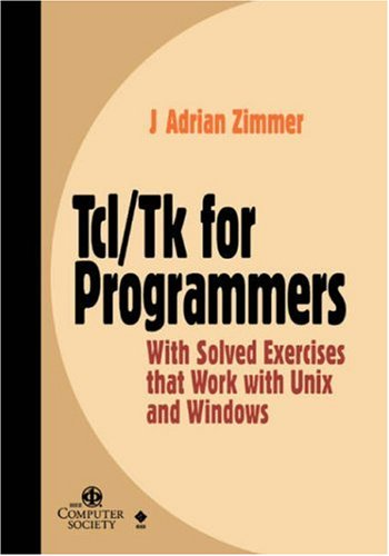 Tcl/Tk for Programmers: With Solved Exercises that Work with Unix and Windows by Brand: Wiley-IEEE Computer Society Pr