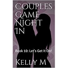 Couples Game Night In: Book 10: Let's Get It On!