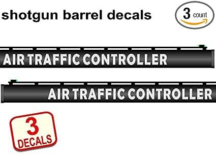 Amazoncom Shotgun Barrel Decal Sticker AIR TRAFFIC CONTROLLER - Custom shotgun barrel stickers