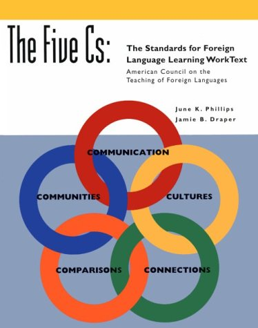 The Five Cs: Standards for Foreign Language Learning : Worktext