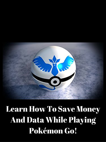 Learn-How-To-Save-Money-And-Data-While-Playing-Pokmon-Go
