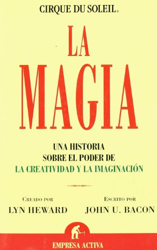 La Magia / The Spark: Una Historia Sobre El Poder De La Creatividad Y La Imaginacion / Igniting The Creative Fire That Lives Within Us All (Spanish Edition)