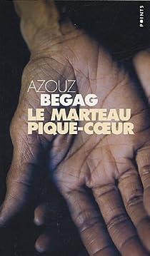Le marteau pique-coeur par Begag