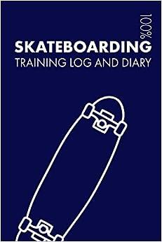Descarga gratuita Skateboarding Training Log And Diary: Training Journal For Skateboarding - Notebook Epub
