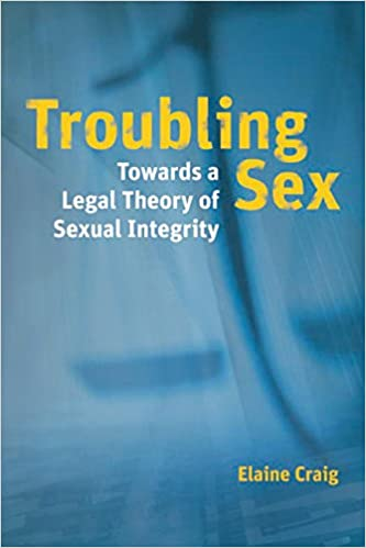 Towards a Legal Theory of Sexual Integrity Troubling Sex