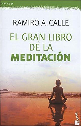 El Gran Libro De La Meditación por Ramiro A. Calle epub