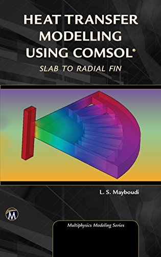 Radial Fin - Heat Transfer Modelling Using COMSOL: Slab to Radial Fin (Multiphysics Modeling Series)