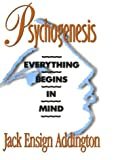 img - for Psychogenesis: Everything Begins in Mind book / textbook / text book