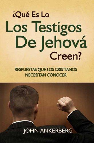 ¿Qué Es Lo Que Los Testigos De Jehová Creen? (Spanish Edition)