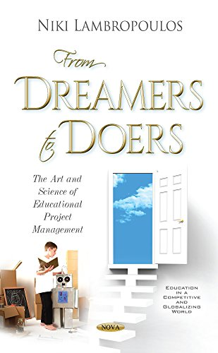 From Dreamers to Doers: The Art and Science of Educational Project Management (Education in a Competitive and Globalizing World)
