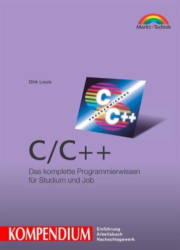 C/C++ - Kompendium Studentenausgabe. Programmier-Komplettwissen für Studium und Job