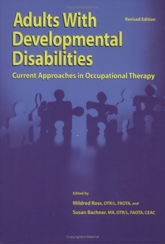 Adults With Developmental Disabilities: Current Approaches in Occupational Therapy, Revised Edition