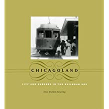 Chicagoland: City and Suburbs in the Railroad Age (Historical Studies of Urban America)