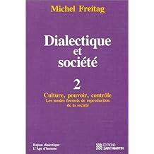 DIALECTIQUE ET SOCIÉTÉ T.02 : CULTURE, POUVOIR, CONTRÔLE.