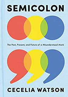 Book Cover: Semicolon: The Past, Present, and Future of a Misunderstood Mark
