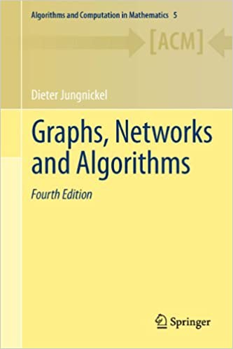 Graphs, Networks and Algorithms: 5 (Algorithms and Computation in Mathematics)