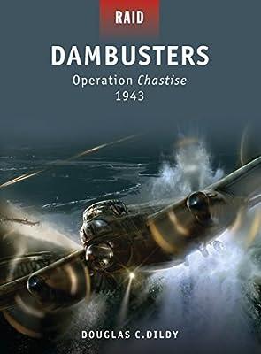 Dambusters: Operation Chastise 1943 (Raid)