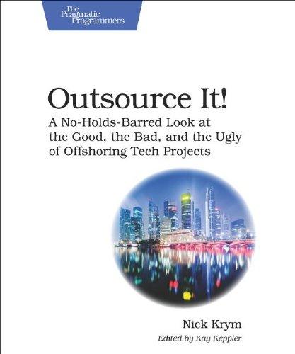 Outsource It! by Nick Krym, Publisher : Pragmatic Bookshelf