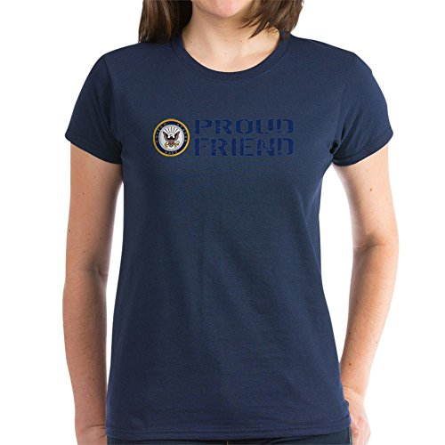 CafePress U.S. Navy: Proud Friend (Blue Women's Dark T-Shirt - Womens Cotton T-Shirt